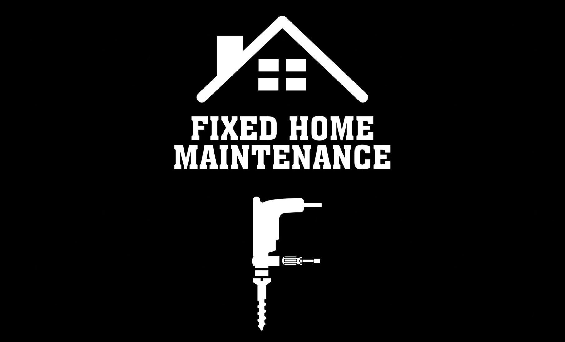 Fixed Home Maintenance