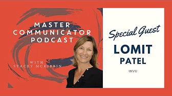 Master Communicator Podcast with Special Guest Lomit Patel