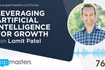 Leveraging Artificial Intelligence for Growth with Lomit Patel