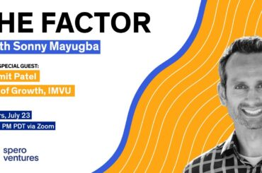 The Factor with Sonny Mayugba & Special Guest Lomit Patel, VP of Growth, IMVU