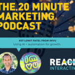 Using AI + Automation For Growth | Lomit Patel From IMVU | 20 Minute Marketing #37