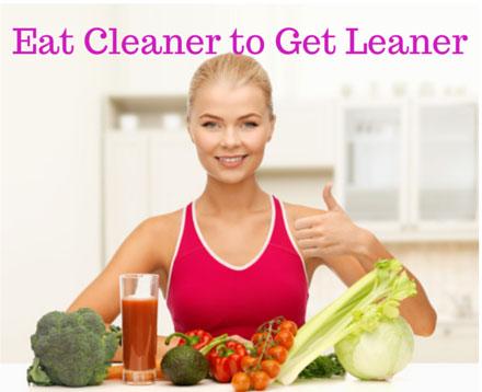 Eat cleaner get leaner