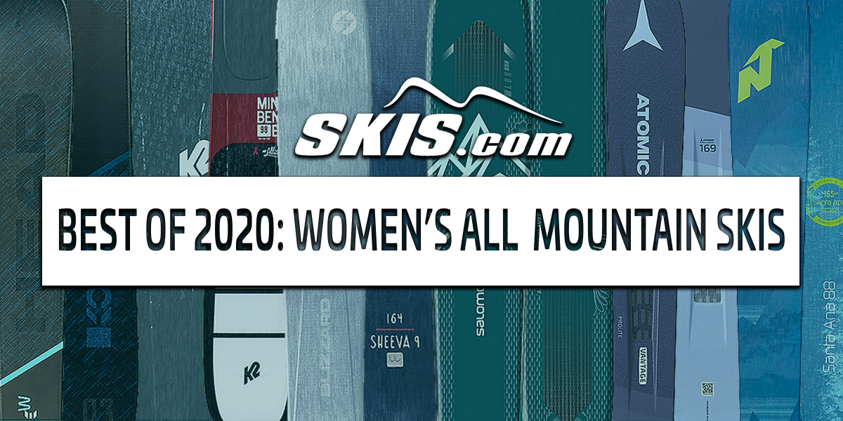 2020 Top Women's All-Mountain Skis