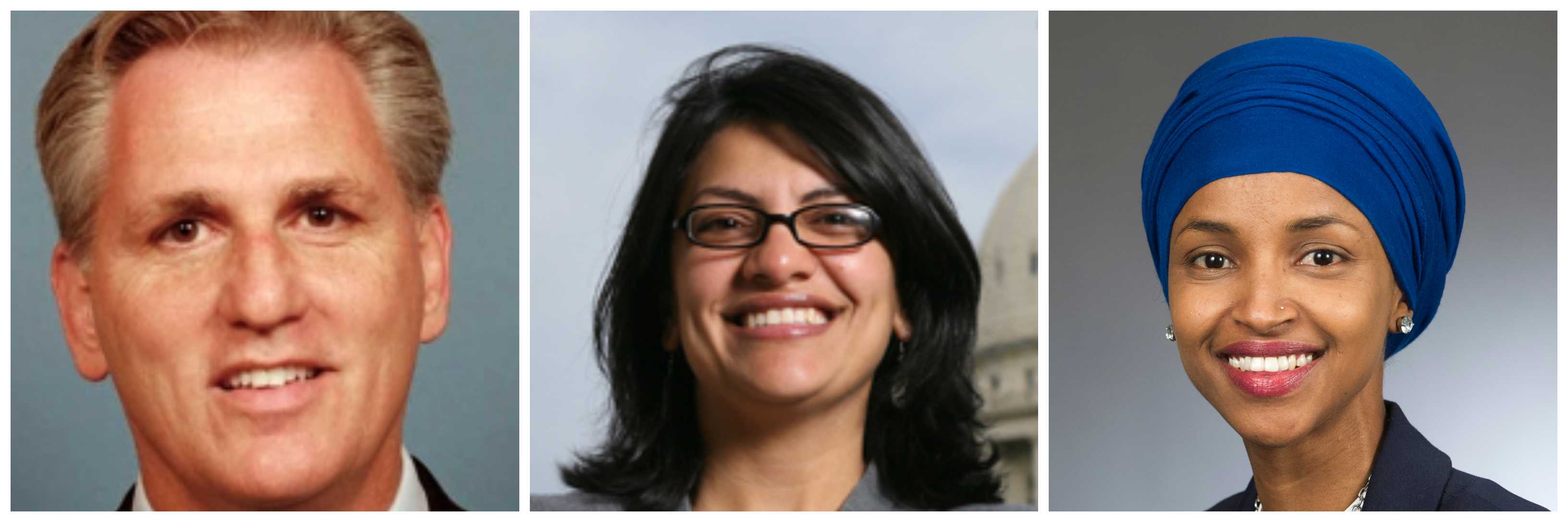 """Some American Jews have found it shocking that no action has been taken against Freshman Democrats Rashida Tlaib of Michigan and Ilhan Omar of Minnesota. The former accused American Jews of dual loyalty, an age-old canard. The latter suggested that Israel was evil and had """"hypnotized"""" the world. While Democrats have been slow to condemn these expressions of antisemitism, a Republican leader in the U.S. House of Representatives has now pledged to take action, if the Democratic majority fails to do so. """"If they do not take action I think you'll see action from myself,"""" said Kevin McCarthy of California. The minority leader, according to Capitol Hill reporters writing in a number of publications also said, """"This cannot sustain itself. It's unacceptable in this country."""" McCarthy isn't only a man of words, you should know. He recently moved to isolate Rep. Steve King, R-Iowa, when King, long associated with white supremacists, wondered in an interview why terms like """"white supremacy"""" carried a stigma. McCarthy has suggested that statements made by Tlaib and Ilhan are worse than King's, saying not only are they equal to that offending statement, but in terms of offense, even """"more so."""" It's not clear, as of yet, what actions McCarthy might take against the two women."""