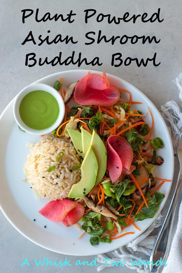 Plant Powered Asian Shroom Buddha Bowls