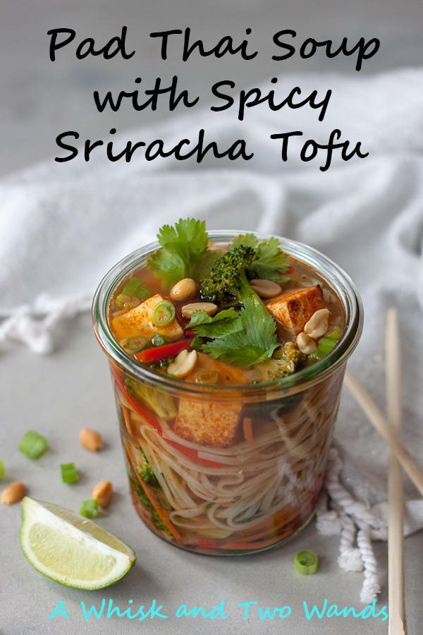 Pad Thai Soup with Spicy Sriracha Tofu