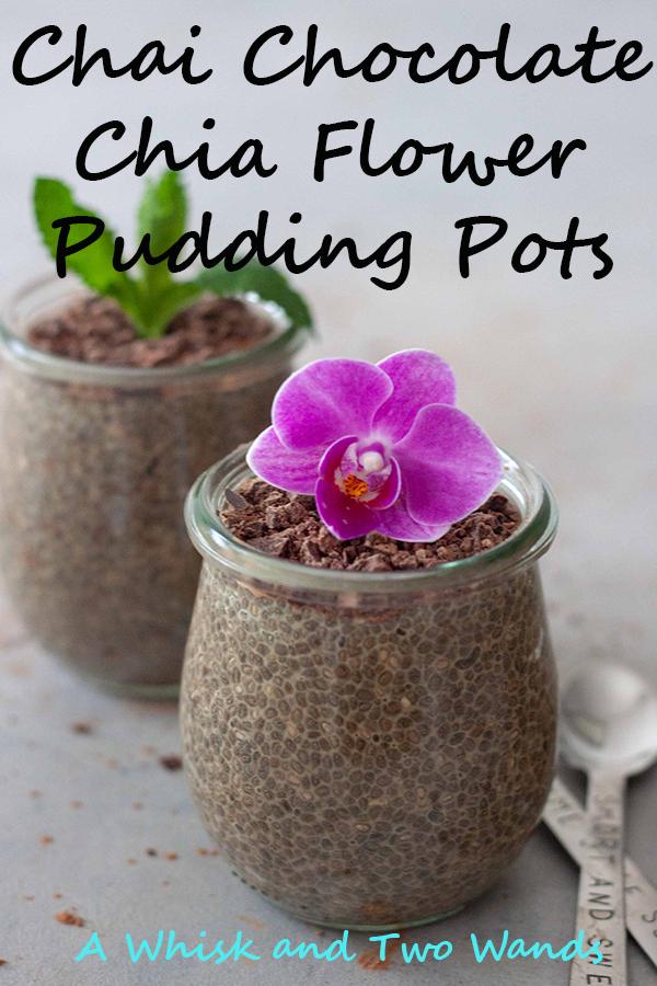 Chai Chocolate Chia Flower Pudding Pots