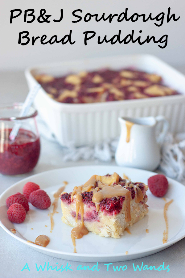 PB&J Sourdough Bread Pudding is more than just your average bread pudding, just look at those ripples of raspberry chia jam and peanut butter drizzle on top