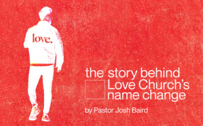 The Story Behind Love Church's Name Change