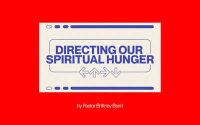 Directing Our Spiritual Hunger