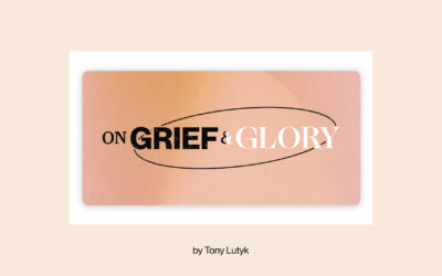 On Grief and Glory
