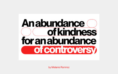 An Abundance of Kindness for an Abundance of Controversy
