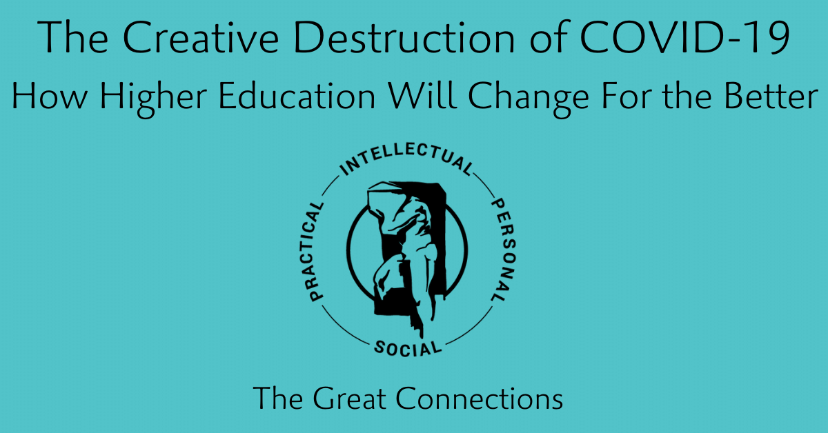 The Creative Destruction of COVID-19: How Higher Education Will Change For the Better