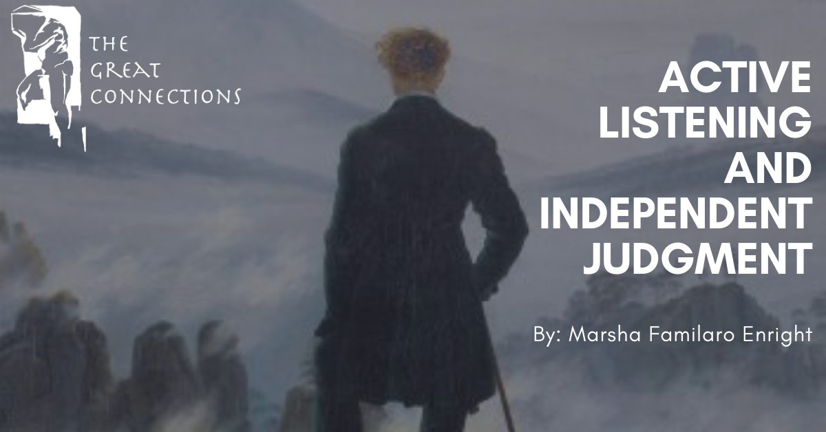 Active Listening and Independent Judgment