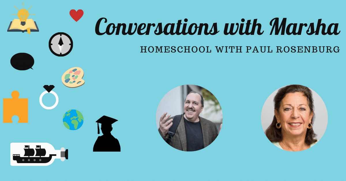 Conversations with Marsha: Paul Rosenberg on homeschooling