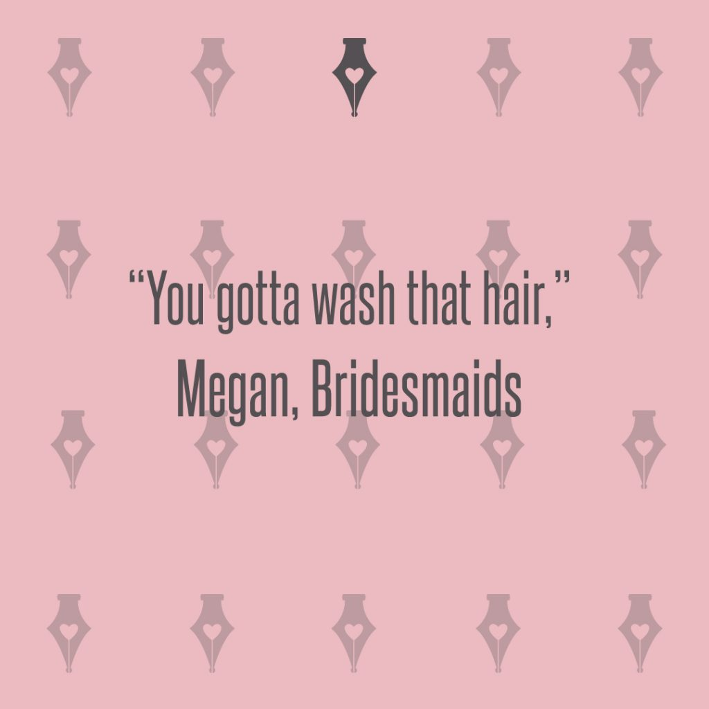 Megan, Bridesmaids