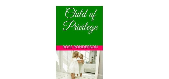 Child of Privilege by Ross Ponderson feature