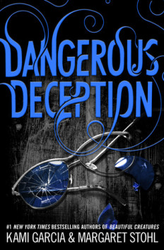 Dangerous Deception by Kami Garcia and Margaret Stohl