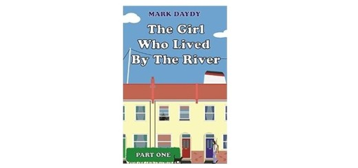 Feature Image - The Girl who Lived by the River by Mark Daydy