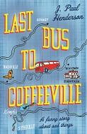 Last Bus to Coffeeville, J. Paul Henderson
