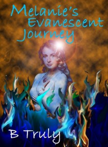 Melanies Evanescent Journey by B.Truly