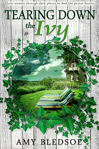 Tearing Down the Ivy by Amy Bledsoe