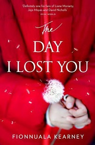 The Day I Lost You by Fionnuala Kearney