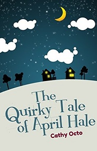 The Quirky Tale of April Hale by Cathy Octo