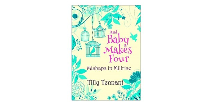 And Baby Makes Four by Tilly Tennant
