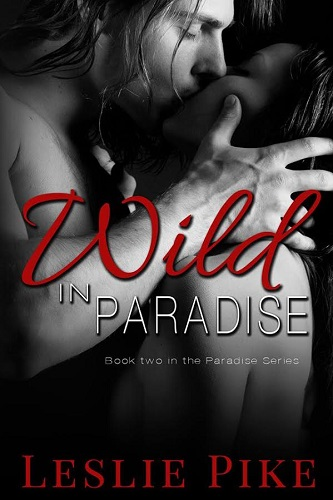 Wild in Paradise by Leslie Pike