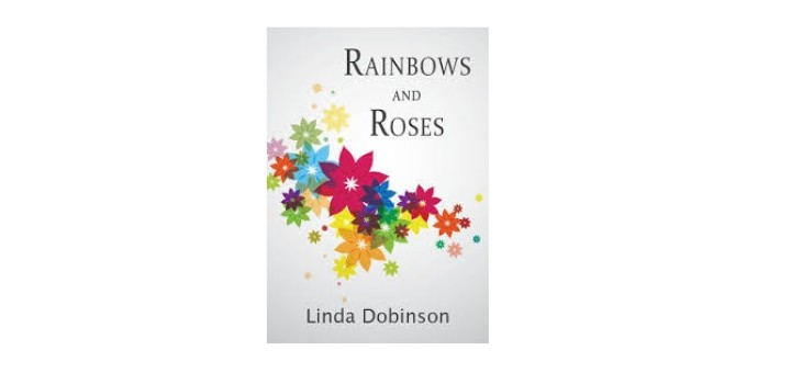 Feature Image - Rainbows and Roses by Linda Dobinson