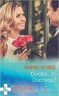 Annie O'Neil, Doctor... To Duchess