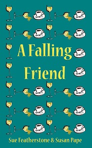 A Falling Friend by Sue Featherstone and Susan Pape