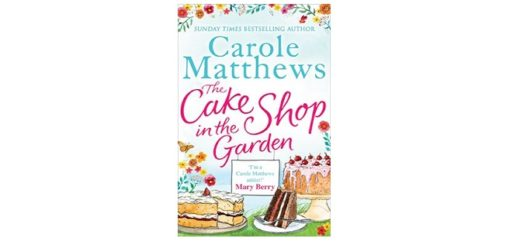 Feature Image - The Cake Shop in the Garden by Carole Matthews