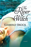 The River Witch by Kimberely Brock