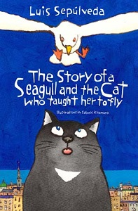 The Story of the Seagull and the Cat who Taught her to Fly by Luis Sepulveda