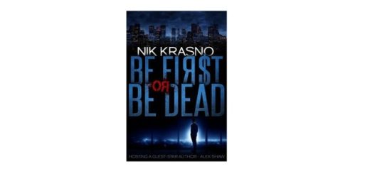 Feature Image - Be First or be Dead by Nik Krasno