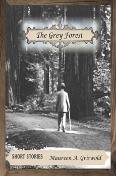 The Grey Forest by Maureen A Griswold
