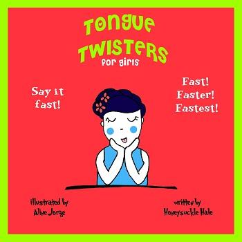 Tongue Twisters by Honeysucke Hale