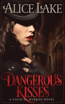 Dangerous Kisses by Alice Lake