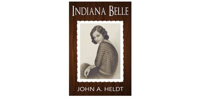 Feature Image - Indiana Belle by John A Heldt cover