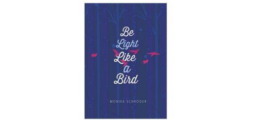feature-image-be-light-like-a-bird-by-monika-schroder