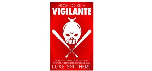 feature-image-how-to-be-a-vigilante-by-luke-smitherd