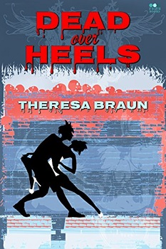 Dead Over Heels by Theresa Braun