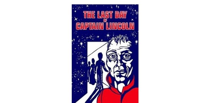 Feature Image - The Last Days of Captain Lincoln by Exo Books
