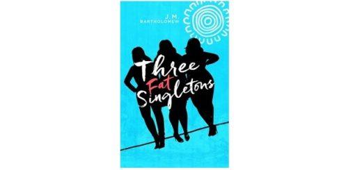 Feature Image - Three Fat Singletons by J.M Bartholomew