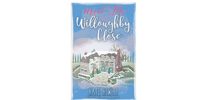 Feature Image - Meet me at Willoughby Close by Kate Hewitt