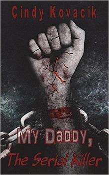 My Daddy the Serial Killer by Cindy Kovacik
