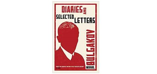 Feature Image - Diaries and Selected Letters by Mikhail Bulgakov