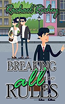 Breaking all the Rules by Rachael Richey